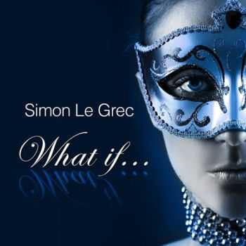Simon Le Grec - What If (Lounge and Chill Out Album Selection) (2013)