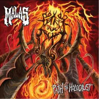 Malas - Path To Holocaust (2013)