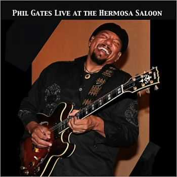 Phil Gates - Phil Gates Live At The Hermosa Saloon 2013