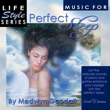 Medwyn Goodall - Music for Perfect Sleep (2013)
