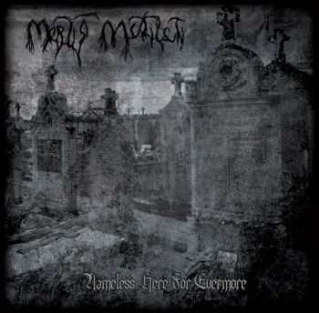 Mortis Mutilati - Nameless Here For Evermore (2013)