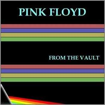 Pink Floyd   - From The Vault  (2013)