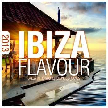 VA - Ibiza Flavour 2013: Balearic Flavoured Lounge Grooves (2013)