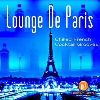 Cafe Chill Lounge Club - Lounge de Paris: Chilled French Cocktail Grooves (2013)