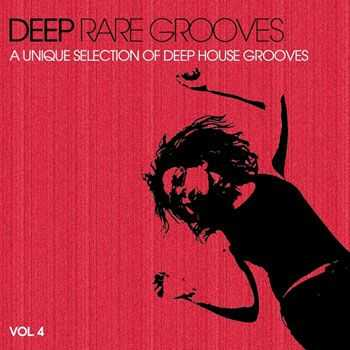 VA - Deep Rare Grooves, Vol. 4 (A Unique Selection of Deep House Grooves) (2013)