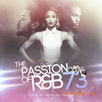 DJ Triple Exe - The Passion Of R&B 73 (2013)