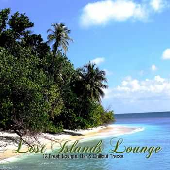 VA - Lost Islands Lounge (12 Fresh Lounge, Bar & Chillout Tracks) (2013)