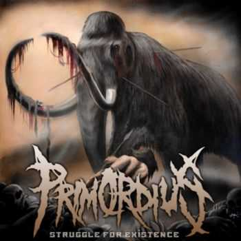 Primordius - Struggle For Existence (2013)