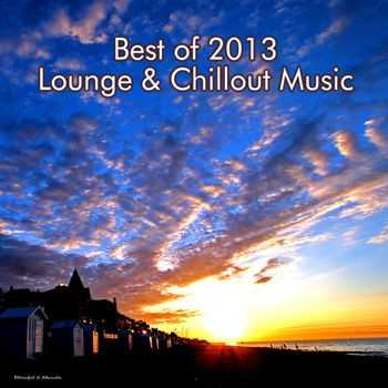 VA - Best Of 2013 Lounge & Chillout Music (2013)