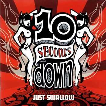 10 Seconds Down - Just Swallow (2002)