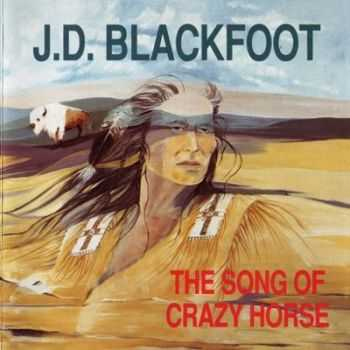 J.D. Blackfoot - The Song Of Crazy Horse (1974) [Reissue 1992]