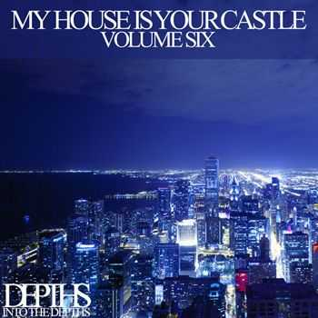 VA - My House Is Your Castle Vol Six - Selected House Tunes (2013)