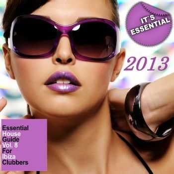 Essential House Guide Vol. 8 (For Ibiza Clubbers) 2013