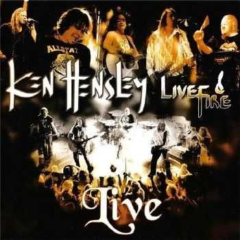 Ken Hensley and Live Fire - Live!!   (2013)