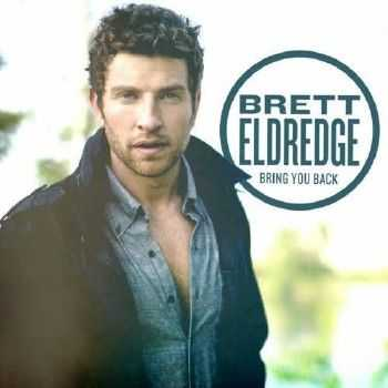 Brett Eldredge - Bring You Back    (2013)