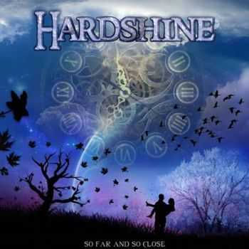 Hardshine  - So Far and So Close (2013)