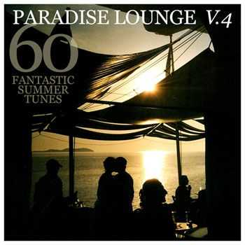 VA - Paradise Lounge Vol.4 (60 Fantastic Summer Tunes) (2013)