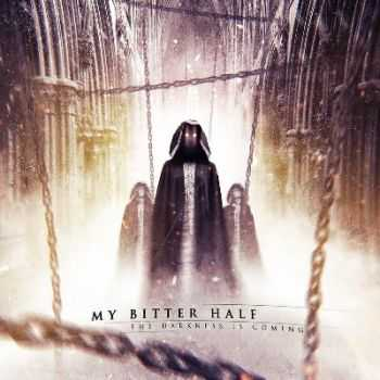 My Bitter Half - The Darkness Is Coming [EP] (2013)