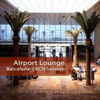 VA - Airport Lounge Barcelona -  BCN Session (2013)
