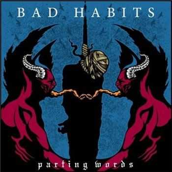 Bad Habits      - Parting Words [EP] (2013)