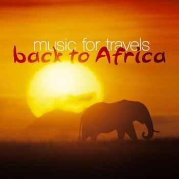 VA - Music for Travels Back to Africa (2013)