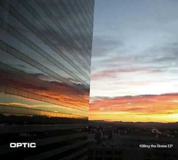 Optic - Killing The Brave (EP) (2012)