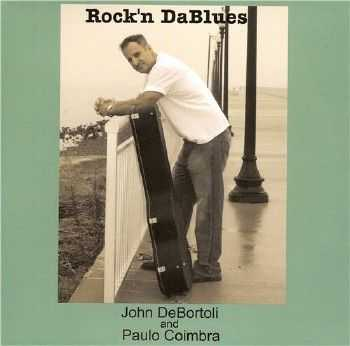 John DeBortoli and Paulo Coimbra - Rock'n DaBlues   ( 2013 )