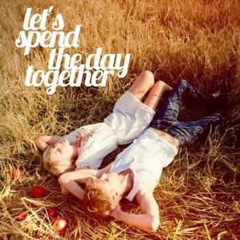 VA - Lets Spend the Day Together (2013)