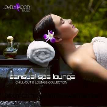 VA - Sensual Spa Lounge - Chill-Out & Lounge Collection (2013)