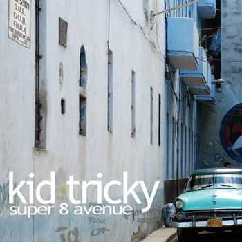 Kid Tricky - Super 8 Avenue (2013)