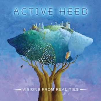 Active Heed - Visions From Realities (2013)