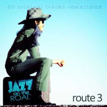VA - Jazz on the Road .Route 3 (50 Original Tracks Remastered) (2013)
