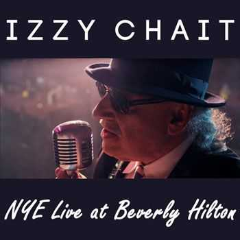 Izzy Chait & The Bill Keis Quartet - N.Y.E. (Live At Beverly Hilton) (2013)