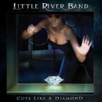 Little River Band - Cuts Like a Diamond (2013)