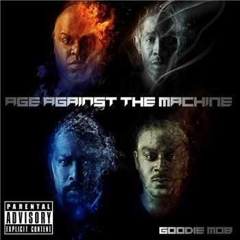 Goodie Mob (Big Gipp + Cee-Lo + Khujo + T-Mo) - Age Against The Machine (2013)