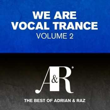 VA - We Are Vocal Trance Vol 2 - The Best Of Adrian and Raz (2013)
