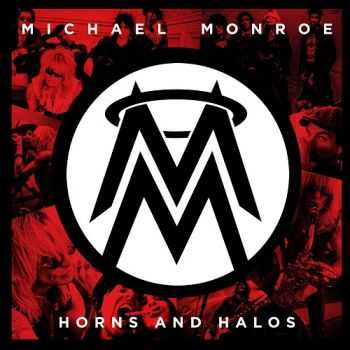 Michael Monroe - Horns And Halos (2013)