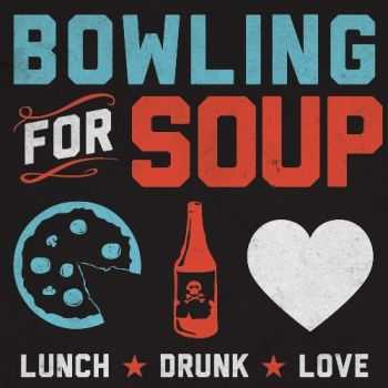 Bowling For Soup - Lunch. Drunk. Love. (2013)