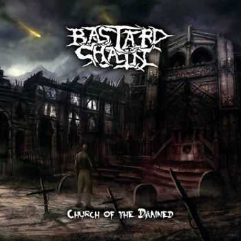 Bastard Chain - Church Of The Damned (2013)