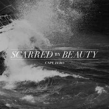 Scarred By Beauty - Cape Zero (2013)