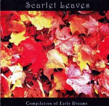 Scarlet Leaves - Compilation Of Early Dreams (EP) (2003)