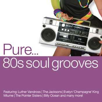 VA - Pure... '80s Soul Grooves (2013)