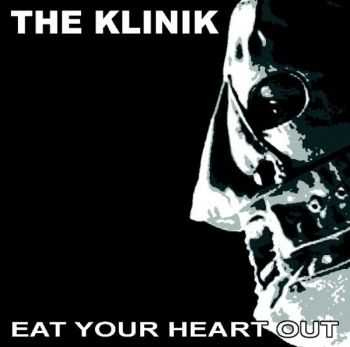 The Klinik - Eat Your Heart Out (2013)