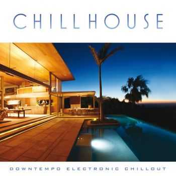VA - Chill House Downtempo Electronic Chillout (2013)