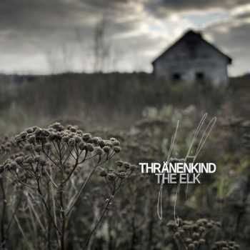 Thränenkind - The Elk (2013)
