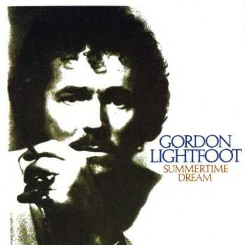 Gordon Lightfoot - Summertime Dream (1976)