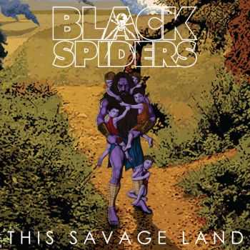 Black Spiders - This Savage Land (2013)