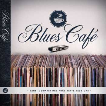 VA - Blues Cafe Sessions (2013)