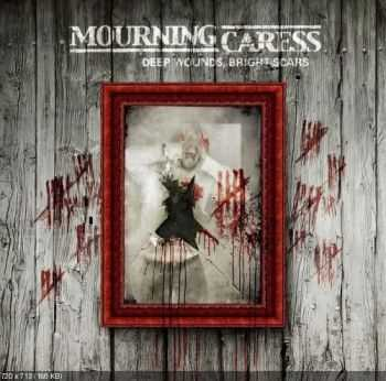 Mourning Caress - Deep Wounds, Bright Scars (2011) [LOSSLESS]