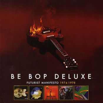 Be Bop Deluxe - Futurist Manifesto 1974-1978 (5CD-BOX 2011)